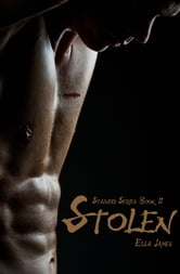 Stolen - Stained Series Book 2 ebook by Ella James