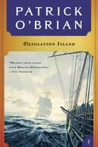 Desolation Island (Vol. Book 5) (Aubrey/Maturin Novels) ebook by Patrick O'Brian