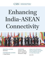 Enhancing India-ASEAN Connectivity ebook by Ted Osius,Raja C. Mohan