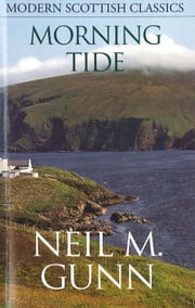 Morning Tide ebook by Neil Gunn