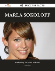 Marla Sokoloff 44 Success Facts - Everything you need to know about Marla Sokoloff ebook by Rose Leach