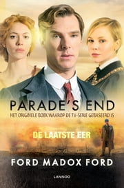 Parade's end ebook by Ford Madox Ford, Monique Nederveen, Huub Stegeman