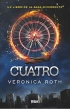 Cuatro ebook by Veronica Roth