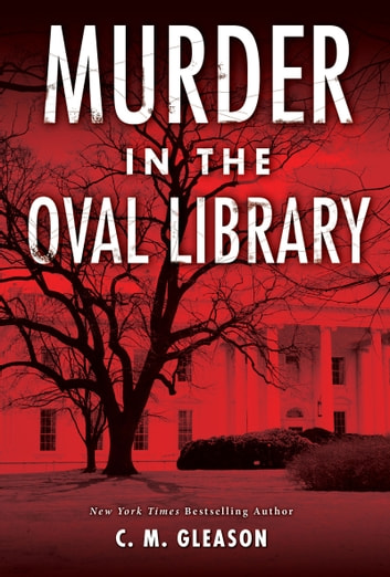 Murder in the Oval Library 電子書 by C. M. Gleason