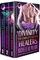 Divinity Healers Box Set - The Complete Trilogy Edition ebook by Michelle M. Pillow