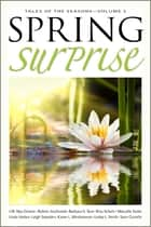 Spring Surprise ebook by J.M. Ney-Grimm, Robert Jeschonek, Sean Costello,...