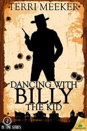 Dancing with Billy the Kid ebook by Terri Meeker