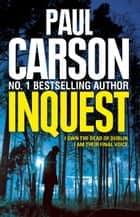 Inquest - The compelling thriller from the bestselling author of Betrayal ebook by Paul Carson