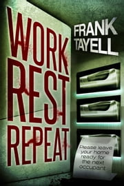Work. Rest. Repeat. - A Post Apocalyptic Detective Novel ebook by Frank Tayell