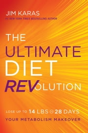 The Ultimate Diet REVolution - Your Metabolism Makeover ebook by Jim Karas