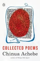 Collected Poems ebook by Chinua Achebe