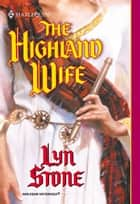 The Highland Wife (Mills & Boon Historical) ebook by Lyn Stone