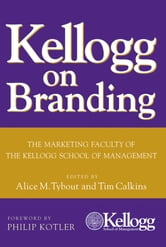 Kellogg on Branding - The Marketing Faculty of The Kellogg School of Management ebook by
