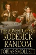 The Adventures of Roderick Random ebook by Tobias Smollett