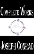 "Complete Works of Joseph Conrad ""Renowned Polish Author"" ebook by Joseph Conrad"