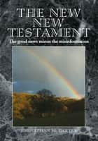 The New New Testament ebook by Johnathan M. Carter