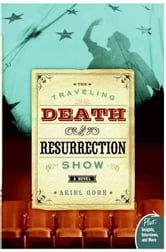 The Traveling Death and Resurrection Show - A Novel ebook by Ariel Gore