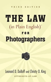 The Law (in Plain English) for Photographers ebook by Leonard D. Duboff