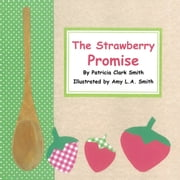 The Strawberry Promise ebook by Patricia Clark Smith