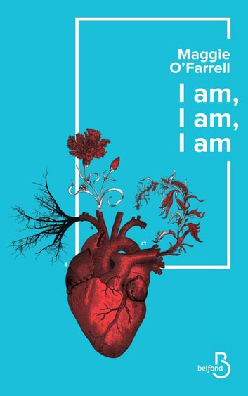 I am, I am, I am ebook by Maggie O'FARRELL