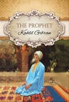 The Prophet (Global Classics) ebook by Kahlil Gibran