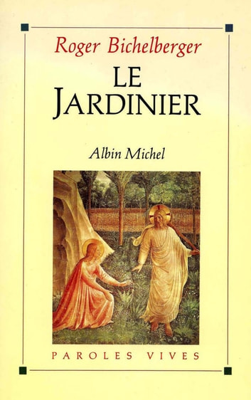 Le Jardinier eBook by Roger Bichelberger