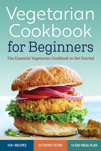 Vegetarian Cookbook for Beginners: The Essential Cookbook To Get Started ebook by Rockridge Press