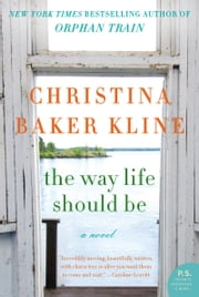 The Way Life Should Be ebook by Christina Baker Kline