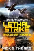 Lethal Strike: Broken Earth Book 2 ebook by