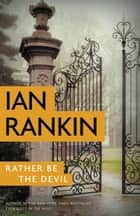 Rather Be the Devil 電子書 by Ian Rankin