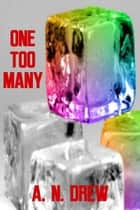 One Too Many ebook by A. N. Drew