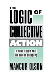 The Logic of Collective Action ebook by Mancur OLSON