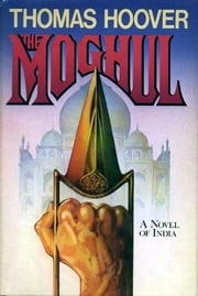 Thomas Hoover's Collection :The Moghul with Active TOC ebook by Thomas Hoover