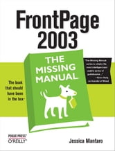 FrontPage 2003: The Missing Manual ebook by Jessica Mantaro