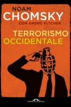 Terrorismo occidentale ebook by Noam Chomsky, Andre Vltchek