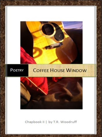 Coffee House Window ebook by T.R. Woodruff