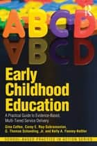Early Childhood Education - A Practical Guide to Evidence-Based, Multi-Tiered Service Delivery 電子書籍 by Gina Coffee, Corey E. Ray-Subramanian, G. Thomas Schanding,...