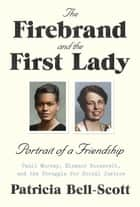 The Firebrand and the First Lady ebook by Patricia Bell-Scott