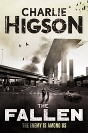 The Fallen - An Enemy Novel ebook by Charlie Higson