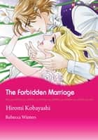 The Forbidden Marriage (Harlequin Comics) - Harlequin Comics ebook by Rebecca Winters, Hiromi Kobayashi