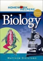 Homework Helpers: Biology, Revised Edition ebook by Matthew Distefano