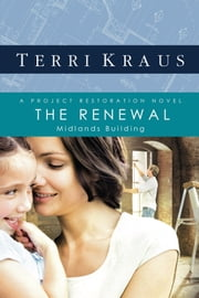 The Renewal - A Project Restoration Novel ebook by Terri Kraus
