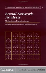 Social Network Analysis - Methods and Applications ebook by Stanley Wasserman,Katherine Faust