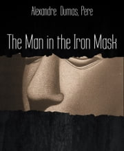 The Man in the Iron Mask ebook by Alexandre  Dumas, Pere