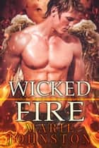 Wicked Fire ebook by Marie Johnston