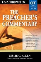 The Preacher's Commentary - Volume 10: 1, 2 Chronicles ebook by Leslie Allen