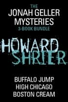 Jonah Geller Mysteries 3-Book Bundle - High Chicago, Buffalo Jump, Boston Cream ebook by Howard Shrier