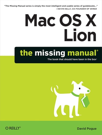 Mac OS X Lion: The Missing Manual ebook by David Pogue