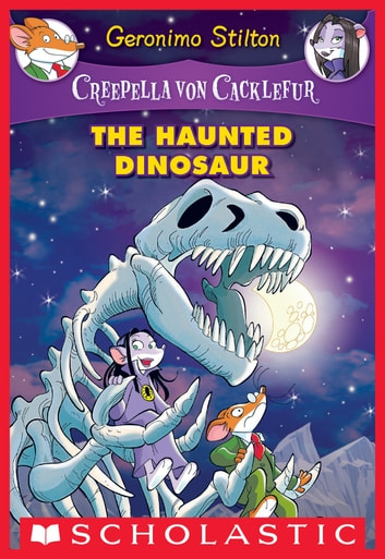 The haunted dinosaur creepella von cacklefur 9 ebook by geronimo the haunted dinosaur creepella von cacklefur 9 ebook by geronimo stilton fandeluxe Gallery