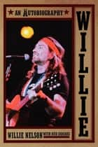 Willie ebook by Willie Nelson,Bud Shrake